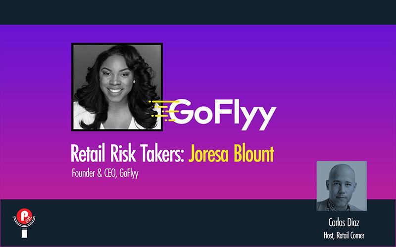 Retail Corner - GoFlyy Podcast - Joresa Blount